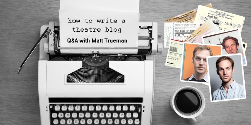 Matt Trueman: Theatre BloggerQ&A