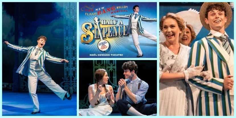 Half A Sixpence: Flash, Bang, Wallop what a show!