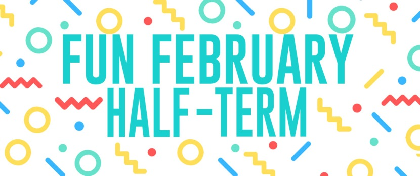 Fun February Half-term inspiration!